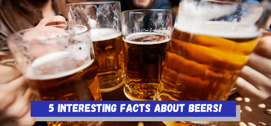 5 Interesting Facts About Beers
